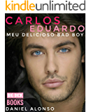 CARLOS EDUARDO, MEU DELICIOSO BAD BOY