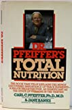 Dr. Pfeiffer's Total Nutrition: Nutritional Science and Cookery