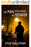 The Man Who Found His Moniker