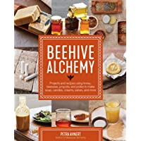 Beehive Alchemy: Projects and recipes using honey, beeswax, propolis, and pollen to make your own soap, candles, creams…