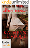 Four Weddings and a Fiasco: The Wedding Fountain (Kindle Worlds)