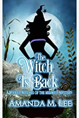 The Witch is Back (Wicked Witches of the Midwest Book 17) Kindle Edition