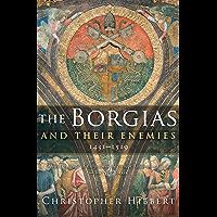 The Borgias and Their Enemies, 1431–1519