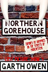 Northern Gorehouse: Zombies vs Vampires on the streets of Manchester (Lost Picture Show Book 4) Kindle Edition