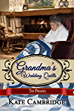 Grandma's Wedding Quilts - THE PREQUEL