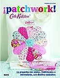 Cath Kidston. patchwork!: 33 proyectos con retales, tradicionales e innovadores, con diseños exclusivos
