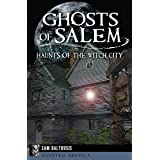 Ghosts of Salem: Haunts of the Witch City (Haunted America)