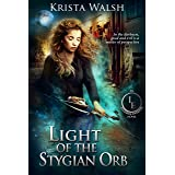 Light of the Stygian Orb (The Invisible Entente Book 5)