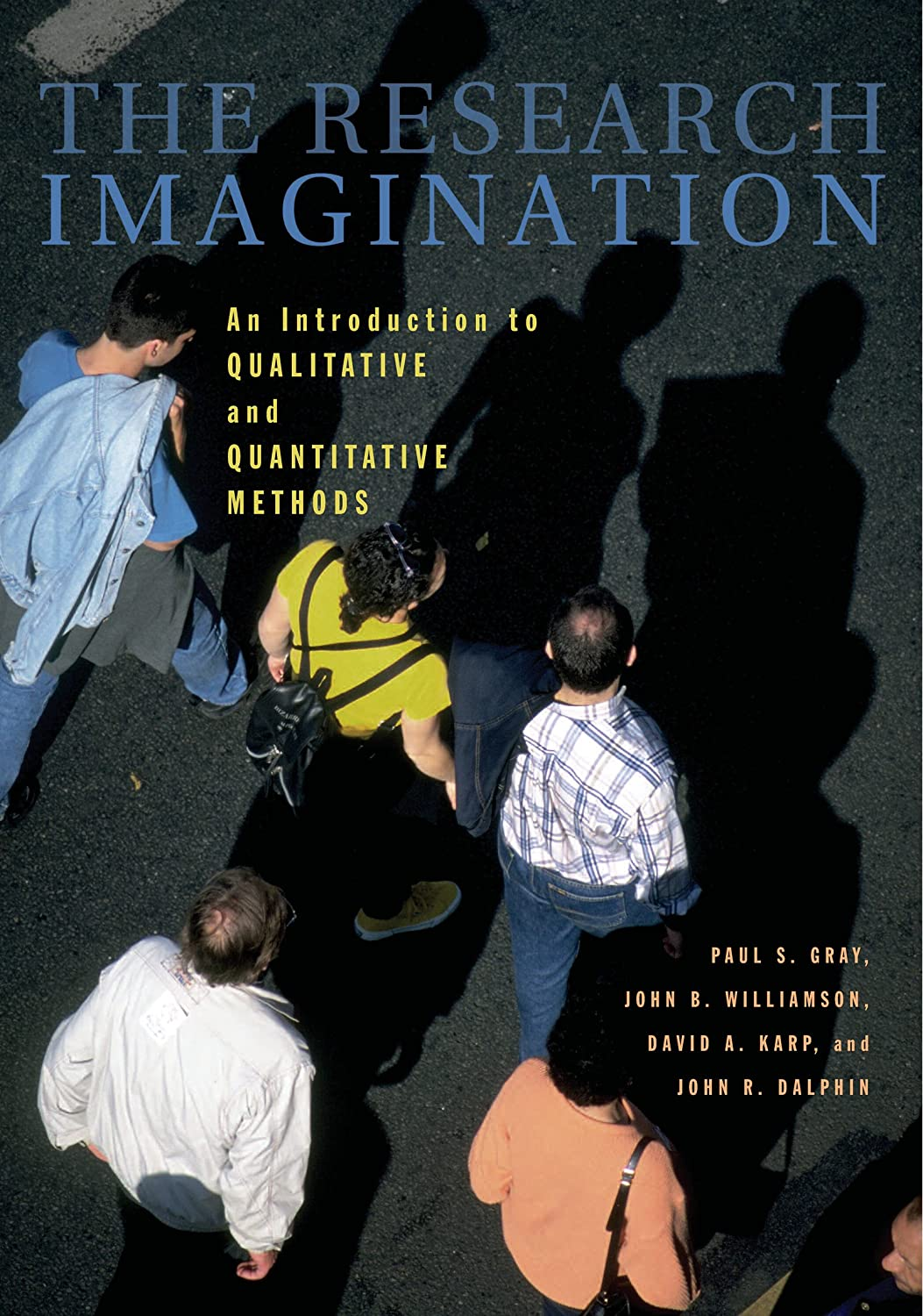 The Research Imagination: An Introduction to Qualitative and Quantitative  Methods by [Gray, Paul. Double-tap to zoom. Back. Paul ...