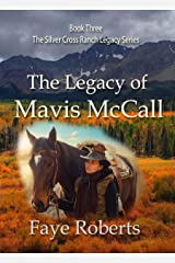 The Legacy of Mavis McCall (Silver Cross Ranch Legacy Series Book 3) Kindle Edition