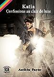 Katia, confessions au clair de lune