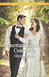 Mountain Country Courtship (Hearts of Hunter Ridge Book 6)