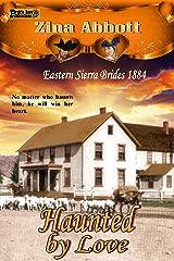 Haunted by Love (Eastern Sierra Brides 1884 Book 4)