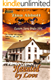 Haunted by Love (Eastern Sierra Brides 1884 Book 4)