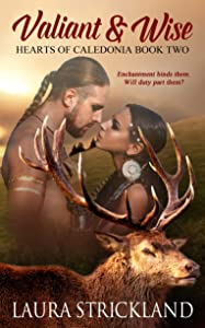 Valiant and Wise (Hearts of Caledonia Book Book 2)