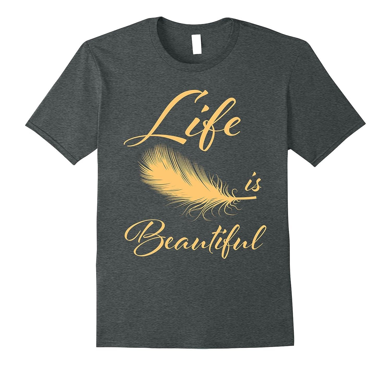 Beautiful Life Feather Spirit T Shirt-Awarplus