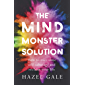 The Mind Monster Solution: How to overcome self-sabotage and reclaim your life