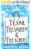 Trash, Treasures & Treachery: Kate & Kylie Mystery No. 2