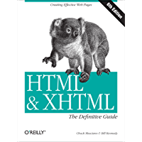 HTML & XHTML: The Definitive Guide: The Definitive Guide (Definitive Guides)