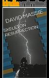 SKELETON RESURRECTION