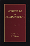 Schedules of Reinforcement (B. F. Skinner reprint Series, edited by Julie S. Vargas Book 4) (English Edition)