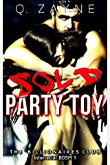 Sold ~ Party Toy (The Billionaires Club Interracial BDSM Book 1) Kindle Edition