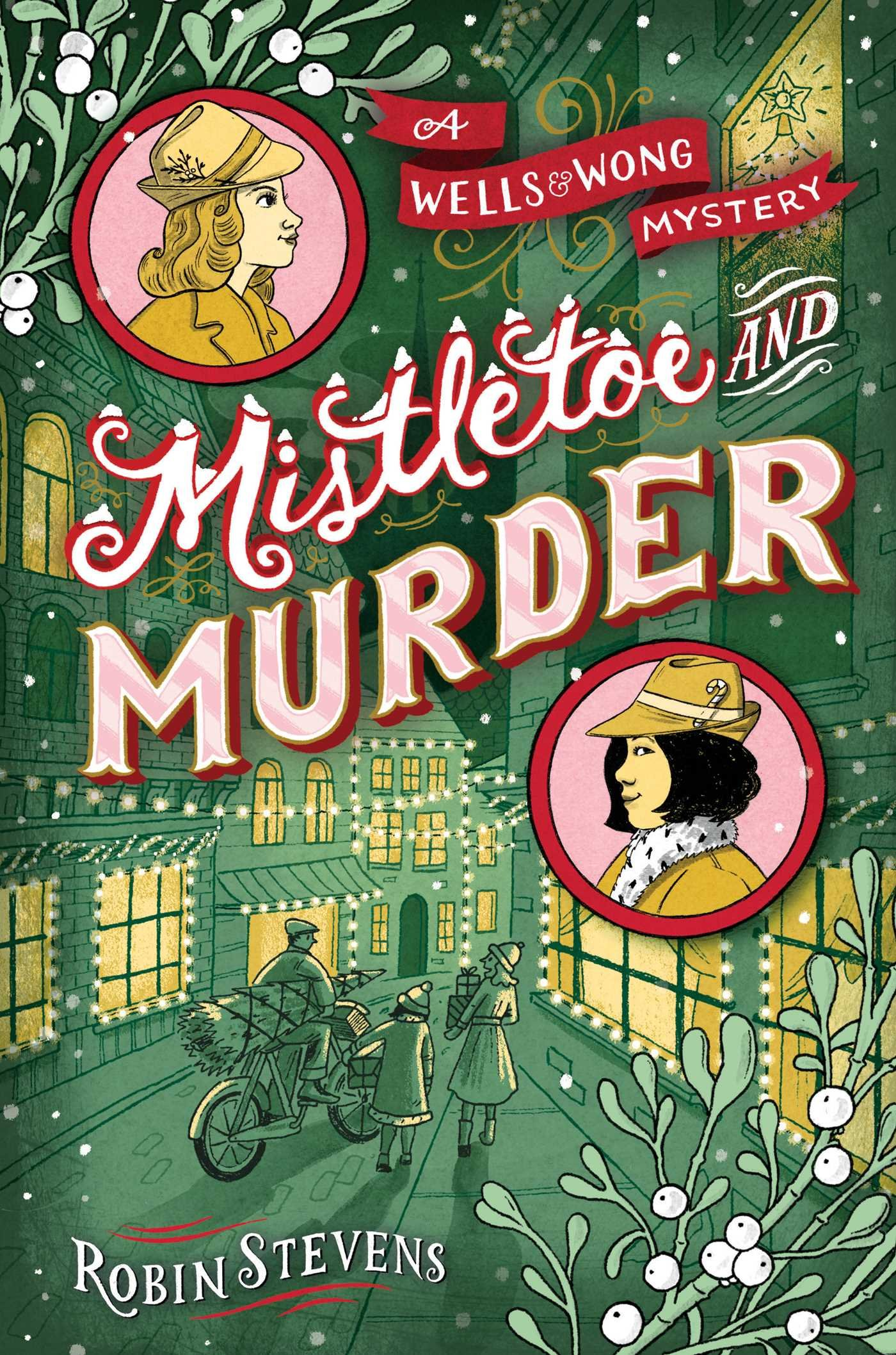 Mistletoe and Murder (A Wells & Wong Mystery)