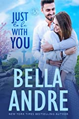 Just To Be With You (Seattle Sullivans) (The Sullivans Book 12) Kindle Edition