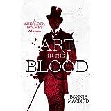 Art in the Blood (A Sherlock Holmes Adventure, Book 1)