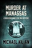 Murder at Manassas (The Harrison Raines Civil War Mysteries Book 1)