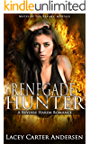 Renegade Hunter: A Reverse Harem Romance (Mates of the Realms: Mortals Book 1)
