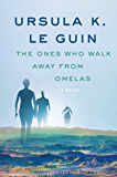 The Ones Who Walk Away from Omelas: A Story (A Wind's Twelve Quarters Story)