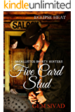 Five Card Stud: McCallister Bounty Hunters (Eclipse Heat Book 5)