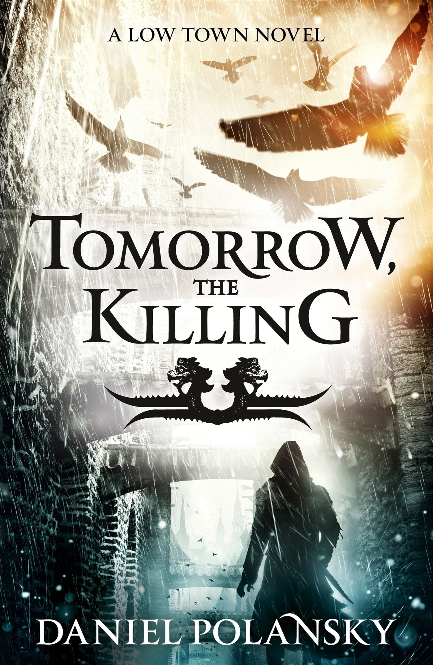 Tomorrow The Killing  Low Town 2  English Edition