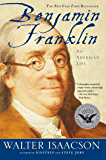 Benjamin Franklin: An American Life (English Edition)