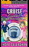 Cruise Control: A Cruise Ship Cozy Mystery (Cruise Ship Christian Cozy Mysteries Series Book 6)