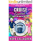 Cruise Control: A Cruise Ship Cozy Mystery (Millie's Cruise Ship Mysteries Book 6)