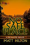 No Safe Place (Joe Hunter Thriller Book 11)