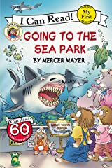 Little Critter: Going to the Sea Park (My First I Can Read) Kindle Edition