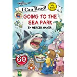 Little Critter: Going to the Sea Park (My First I Can Read)