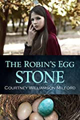 The Robin's Egg Stone (The Stone Bearers' Trilogy Book 1) Kindle Edition