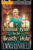 An Unusual Bride for the Beastly Duke: A Historical Regency Romance Novel