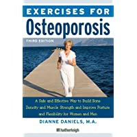 Exercises for Osteoporosis: A Safe and Effective Way to Build Bone Density and Muscle Strength and Improve Posture and Flexibility for Women and Men