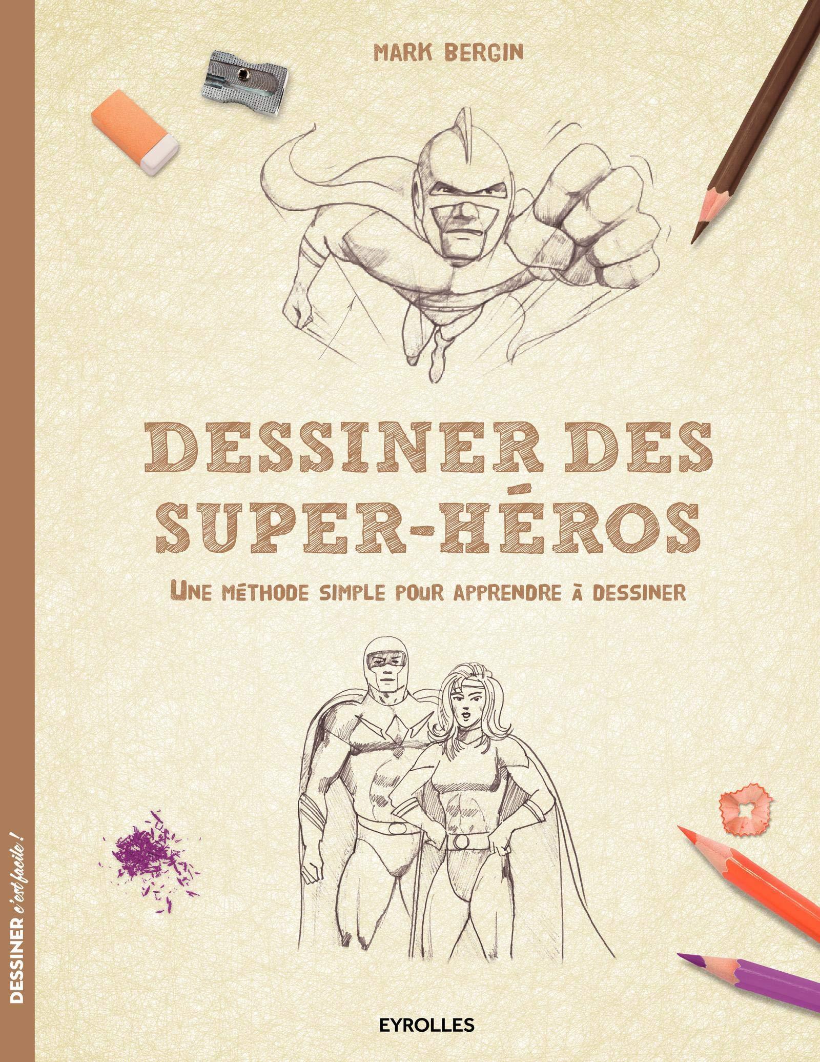 Amazonfr Dessiner Des Super Héros Une Méthode Simple