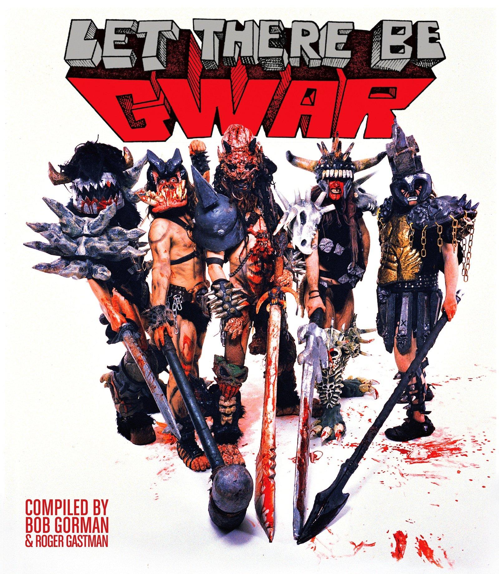 Let There Be Gwar: Bob Gorman, Roger Gastman, Caroline Ryder ...