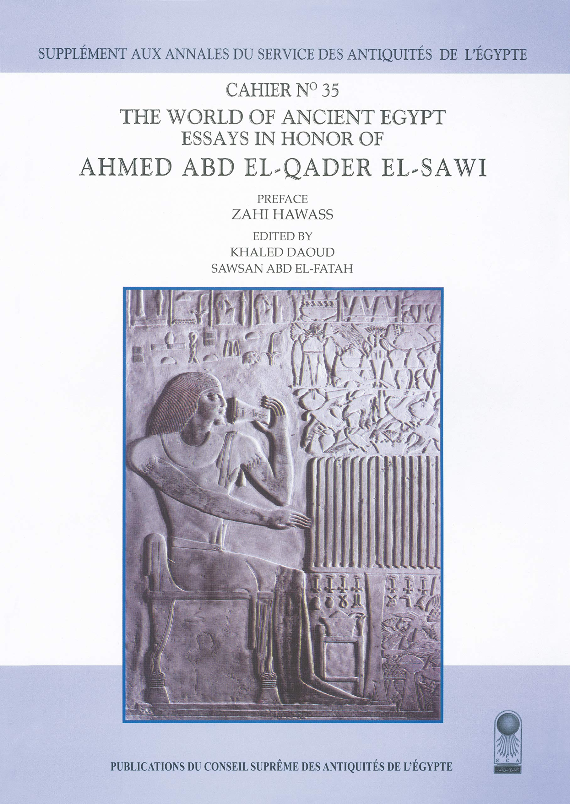 Thesis Statement For Friendship Essay The World Of Ancient Egypt Essays In Honor Of Ahmed Abd Elqader Elsawi  Cahier Annales Du Service Des Antiquits De Legypte Annales Du Service  Des  Business Essay Format also High School Essay Topics The World Of Ancient Egypt Essays In Honor Of Ahmed Abd Elqader El  How To Write A Good English Essay
