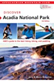 Discover Acadia National Park, 3rd: AMC's Guide to the Best Hiking, Biking, and Paddling (AMC Discover Series)