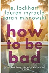 How to Be Bad: Take a summer road trip you won't forget Kindle Edition