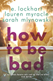 How to Be Bad: Take a summer road trip you won't forget (English Edition)