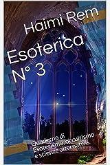 Esoterica N° 3: Quaderno di Esoterismo, occultismo e scienze alternative (Italian Edition) Kindle Edition